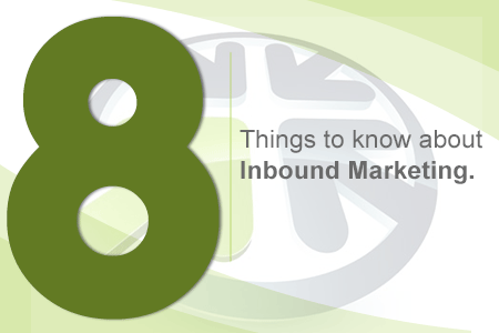 8 things you need to know about Inbound Marketing